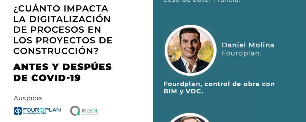 16 de Junio   ¿Cuánto impacta la digitalización de procesos en los proyectos de construcción? Antes y despúes de COVID-19   Diana González – Daniel Molina – Jorge Ignacio Prieto